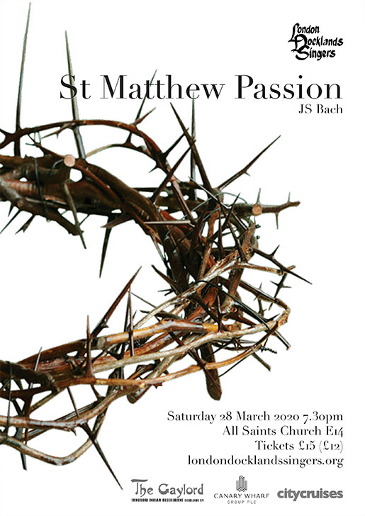 London Docklands Singers : St Matthew Passion : March 2020